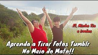 "Como Tirar Fotos ""Tumblr"" No Meio do Mato!!"