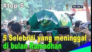 Innalilahi !! 5 selebriti yang meninggal di bulan ramadhan @ insert 23 mei 2018
