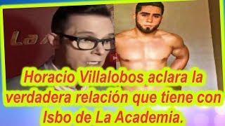 Horacio Villalobos aclara la verdadera relación que tiene con Isbo de La Academia.