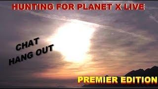 PREMIER HUNTING FOR PLANET X LIVE ''' TODAY , TONS OF FOOTAGE