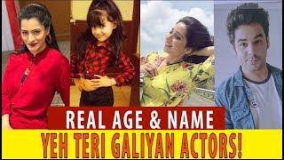 Real Age,Name & Pics Of  Yeh Teri Galiyan Actors!