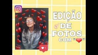 COMO EDITAR FOTOS PARA O INSTAGRAM COM CORAÇÕES! - Juliane Andrade