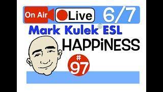 Mark Kulek Live Stream Lesson - Happiness | #97 - English Practice - ESL