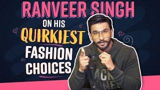 Ranveer Singh on his quirkiest fashion choices | Bollywood | Pinkvilla