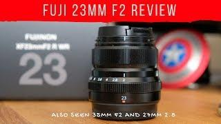 Fuji 23mm f2 Lens Review