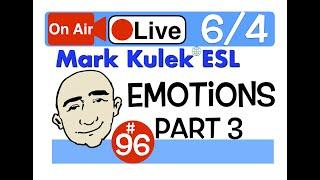 Mark Kulek Live Stream Lesson - Emotions part 3 + viewers choice | #96 - English Practice - ESL