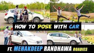 How to Pose with Car | Best Boys Pose with Car Ft. Mehakdeep Randhawa