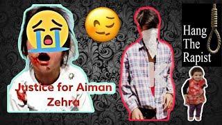 Justice for Aiman Zehra (Hang Rapist) | Nazim Wani