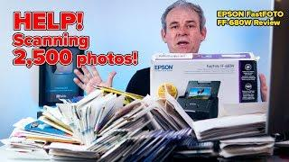Best way to SCAN 2,500 PHOTOS - Epson FastFoto FF 680W Review