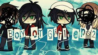 Boy or Girl ep 2 (Gachalife) *ORIGINAL SERIES*