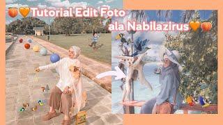 TUTORIAL EDIT FOTO ALA NABILAZIRUS | @annsaniaa - #editfotonabilazirus