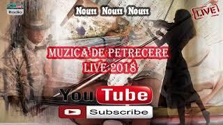 MUZICA DE PETRECERE LIVE 2018 HORA SI SARBA