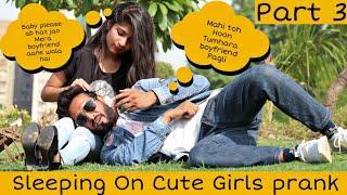 Sleeping On Cute Girls Prank Part - 3 | Prank Star