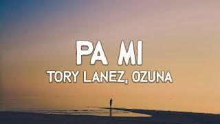 Tory Lanez & Ozuna ‒ Pa Mí (Lyrics)