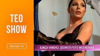 Teo Show (24.05.2019) - Ilinca Vandici, sedinta foto INCENDIARA!