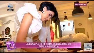 Teo Show (10.09.2018) - Adelina Pestritu, prima sedinta foto cu familia completa!