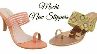 MOCHI NEW FESTIVAL FOOTWEAR COLLECTION 2019 - SANDALS/SLIPPERS/CHAPPALS FOR LADIES