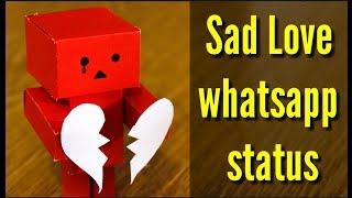Very Sad Love WhatsApp Status 2018