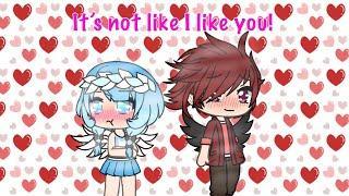 It's not like I like you!|| GLMV||Gacha life