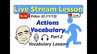 Mark Kulek Live Stream - Actions Vocabulary (part 2)  | 33 | English for Communication - ESL