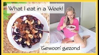 What I eat in a Week #5 - 'Gewoon' gezond eten // OPTIMAVITA