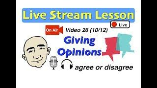 Mark Kulek Live Stream - 26 | Giving Opinions - agree or disagree | English For Communication - ESL