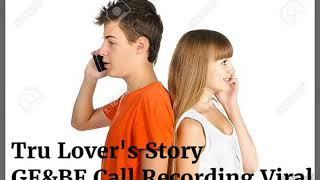 Girl Friend and Boy Call Recording  | Tru Love Story 2019 .|  Sexy Talks Recording | गंदी बाते सुने