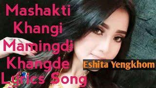 Mashakthi Khangi Mamingdi Khangde   Lyrics Video Song   Eshita Photo Collection 2019