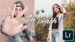 Edit foto kekinian soft peach – tutorial lightroom 2019