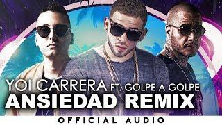 Yoi Carrera - Ansiedad (Remix) (feat. Golpe A Golpe)
