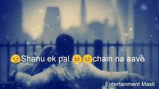 ????Tanu ek pal???????? chain na aave???? cute love WhatsApp status
