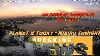 NIBIRU TONIGHT AND PLANET X TODAY  3 SUNS SET EAST MEXICO