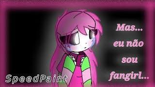 ●Speed Paint● Eu não sou fangirl...