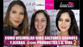 COMO DISIMULAR OJOS SALTONES, GRANDES Y OJERAS CON  LA GIRL 2