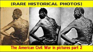 [RARE HISTORICAL PHOTOS] The American Civil War in pictures part 2