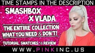 Smashbox X Vlada Collection – What You Need & Don't! | Tutorial, Swatches, & Review | Tanya Feifel