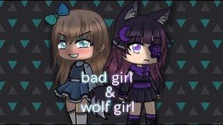 (Gachalife) bad girl & wolf girl