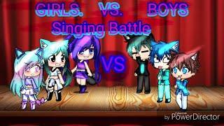 Boys VS Girls Singing Battle ||Gacha Life||  {Battle}   {Part 1}