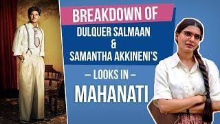 Breakdown of Samantha Akkineni & Dulquer Salmaan's looks in Mahanati | Bollywood