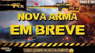 FREE FIRE - NOVA SNIPER !!! ???? VEJA TUDO SOBRE A NOVA ARMA QUE ESTARÁ DISPONÍVEL EM BREVE !!!
