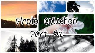 Photo Collection Part #2