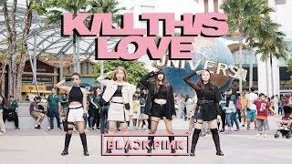 [KPOP IN PUBLIC] BLACKPINK - 'Kill This Love' by F.MUSES from SINGAPORE