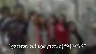 """Ganesh college picnics photo collection 2073"" (video edit by durga chhetri)"