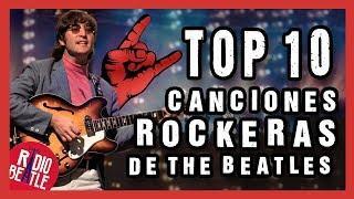 Las 10 Canciones Más ROCKERAS de THE BEATLES | Radio-Beatle