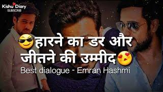 best dialogue whatsapp status Emran Hashmi????Love Attitude Status For Boy????attitude dialogue stat