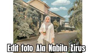 Cara Edit Foto seperti Nabila Zirus