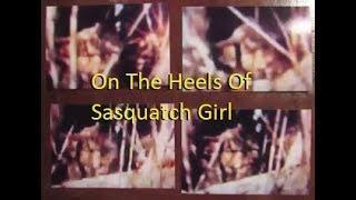 Today Dec 1, 2018: On the Heels Of SASQUATCH GIRL~ Fresh Stuff