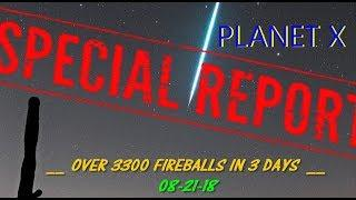 "SPECIAL "" NIBIRU ' FIREBALL REPORT! 8-31-18 ~ PLANET X,"