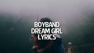 boyband - dream girl (Prod. E-Trou & sidepce) Lyrics