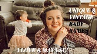 UNIQUE VINTAGE BABY NAMES I LOVE & MIGHT USE! // Boy & Girl Names!